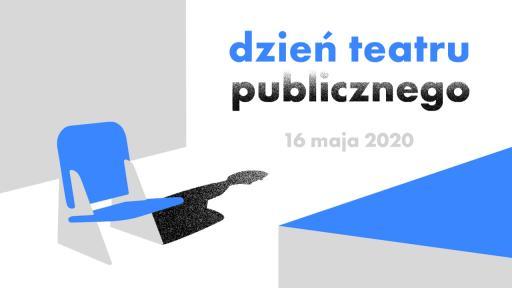 Grafika z niebieskim fotelem teatralnym i napisem: Dzień Teatru Publicznego 16 maja 2020
