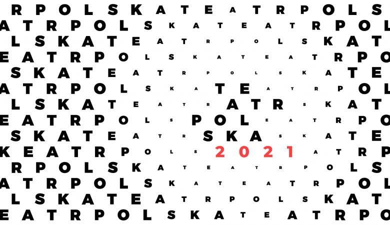 Logo programu Teatr Polska - czarne litery na białym tle, czerwona data 2021.